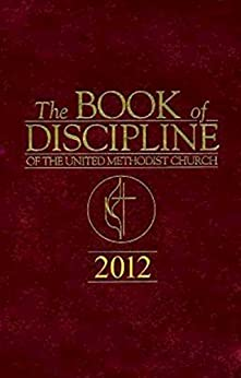 The Book of Discipline of The United Methodist Church 2012 by [House, United Methodist Publishing]