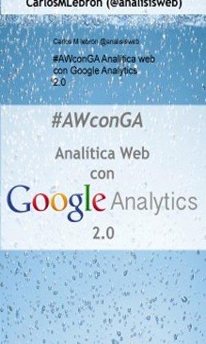 Descargar Libro #awconga : AnalÍtica Web Con Google Analytics 2.0 Carlos M Lebrón