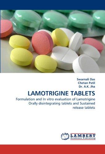 LAMOTRIGINE TABLETS: Formulation and In vitro evaluation of Lamotrigine Orally disintegrating tablets and Sustained release tablets Disintegrating Tablets