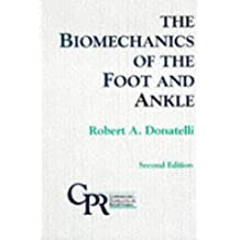 The Biomechanics of the Foot and Ankle, 2ND Ed