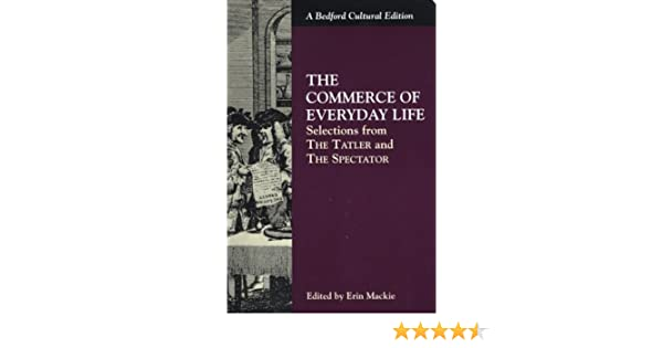 The Commerce Of Everyday Life Selections From The Tatler And The