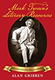 img - for Mark Twain's Literary Resources: A Reconstruction of His Library and Reading book / textbook / text book