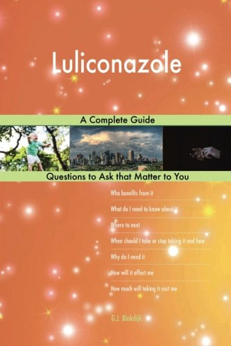 (Luliconazole; A Complete Guide)