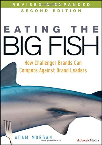 Eating the Big Fish: How Challenger Brands Can