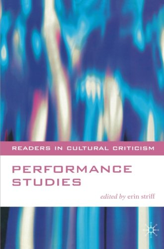 Performance Studies (Readers in Cultural Criticism)