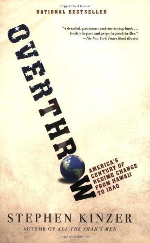 """Overthrow - America's Century of Regime Change from Hawaii to Iraq"" av Stephen Kinzer"