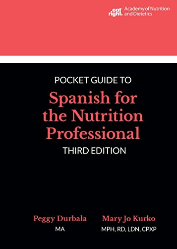 - Pocket Guide to Spanish for the Nutrition Professional, 3rd Ed.