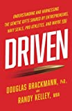 img - for Driven: Understanding and Harnessing the Genetic Gifts Shared by Entrepreneurs, Navy SEALs, Pro Athletes, and Maybe YOU book / textbook / text book