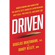 Driven: Understanding and Harnessing the Genetic Gifts Shared by Entrepreneurs, Navy SEALs, Pro Athletes, and Maybe YOU