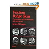 Friction Ridge Skin : Comparison and Identification of Fingerprints, Cowger, James F., 0444007709
