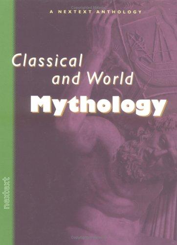 Nextext Specialized Anthologies: Student Text Classical and World Mythology 2000