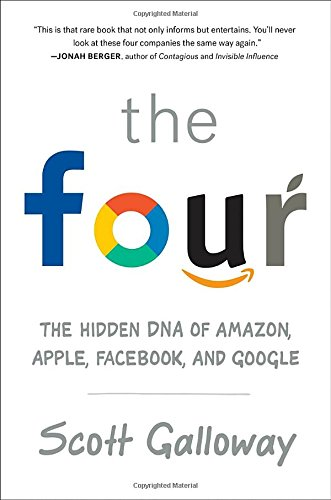 The Four: The Hidden DNA of Amazon, Apple, Facebook, and Google cover