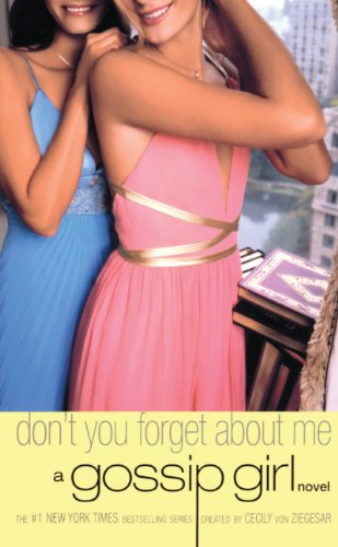 Don't You Forget About Me (Turtleback School & Library Binding Edition) (Gossip Girl Novels (Pb))