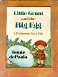 Little Grunt and the Big Egg, Tomie dePaola, 0823407306