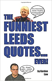 The Funniest Leeds Quotes... Ever!