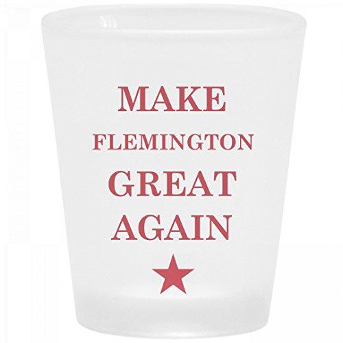 Political Make Flemington Great Again: Frosted Shot - Glass Flemington