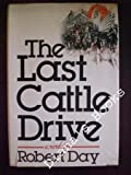 The Last Cattle Drive, Robert Day, 0399118837