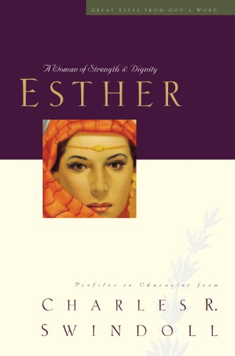 Esther: A Woman of Strength and Dignity (Great Lives Series Book -