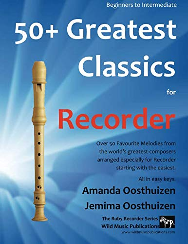 - 50+ Greatest Classics for Recorder: instantly recognisable tunes by the world's greatest composers arranged especially for the recorder, starting with the easiest (Ruby Recorder)