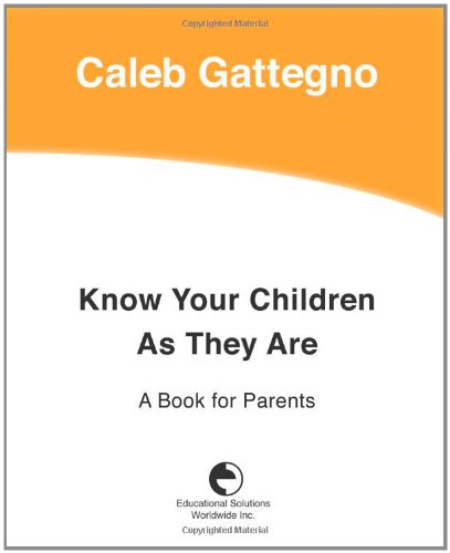 Know Your Children as They Are: A Book for Parents