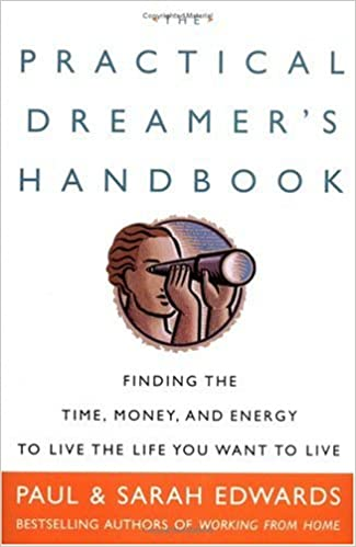 The Practical Dreamer's Handbook: Finding the Time, Money,