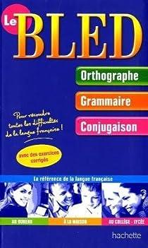 Le Bled Orthographe Grammaire Conjugaison Babelio