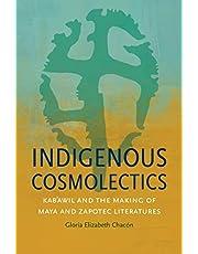 Indigenous Cosmolectics: Kab'awil and the Making of Maya and Zapotec Literatures