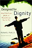 Designed for Dignity: What God Has Made It Possible for You to Be