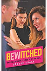 Bewitched: She stole her man. It's time to get him back. (Doktor Snake) Paperback
