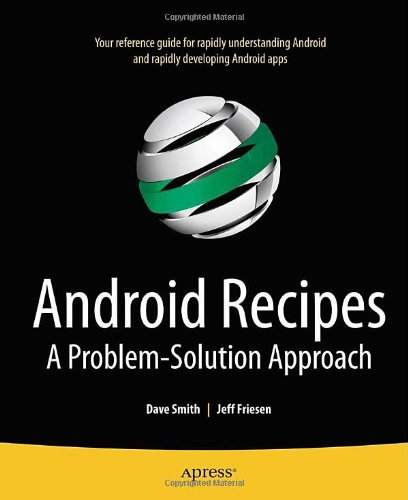 [PDF] Android Recipes: A Problem-Solution Approach Free Download | Publisher : Apress | Category : Computers & Internet | ISBN 10 : 143023413X | ISBN 13 : 9781430234135