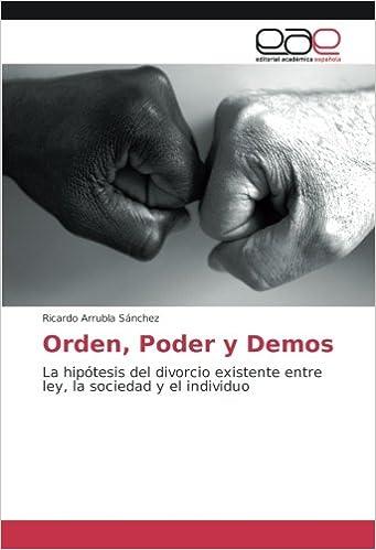 Orden, Poder y Demos: La hipótesis del divorcio existente entre ley, la sociedad y el individuo