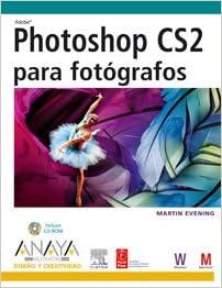 Photoshop cs2 para fotografos (+CD-rom) (Diseño Y