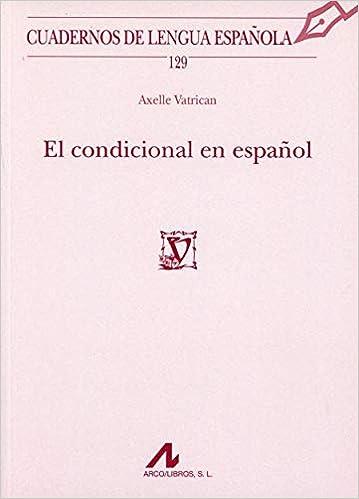 El condicional en español Cuadernos de lengua española: Amazon.es: Vatrican, Axelle: Libros