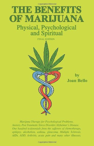 The Benefits of Marijuana: Physical, Psychological & Spiritual
