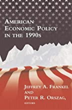 American Economic Policy in the 1990s by Jeffrey A. Frankel, Peter R. Orszag [MIT Press,2002] [Paperback]