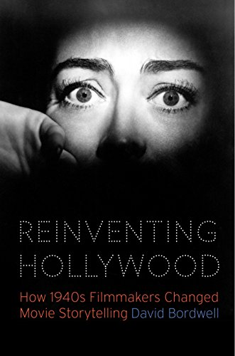 Reinventing hollywood how 1940s filmmakers changed movie reinventing hollywood how 1940s filmmakers changed movie storytelling by bordwell david fandeluxe Image collections