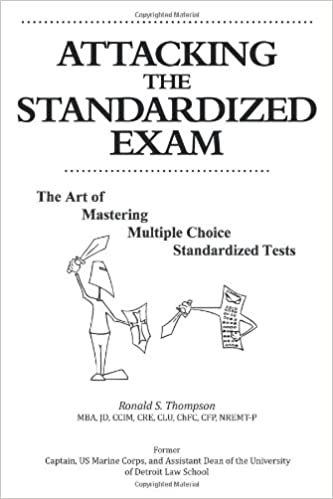 Attacking the Standardized Exam: The Art of Mastering Multiple ...