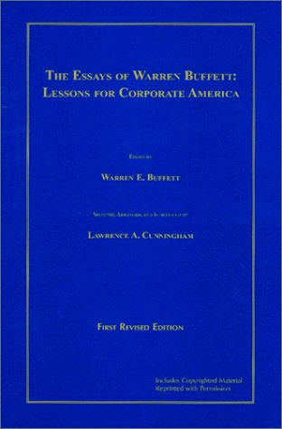 The Essays of Warren Buffett : Lessons for Corporate America