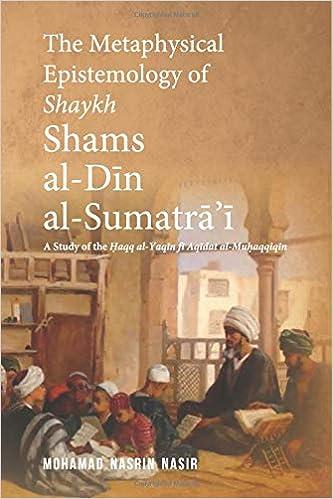 The Metaphysical Epistemology of Shaykh Shams al-Din al