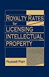 img - for Royalty Rates for Licensing Intellectual Property book / textbook / text book