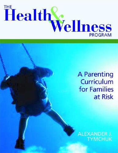 The Health And Wellness Program: A Parenting Curriculum For Families At Risk