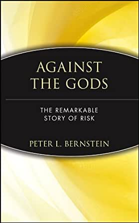Against the Gods: The Remarkable Story of Risk (English Edition ...