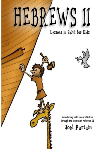 Hebrews 11: Lessons in Faith for Kids