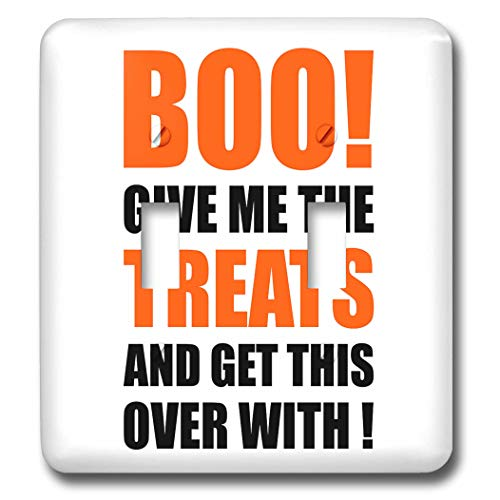 3dRose Carsten Reisinger - Illustrations - Halloween - Boo Give me the treats and this over with Funny Quote - Light Switch Covers - double toggle switch (lsp_294712_2) -