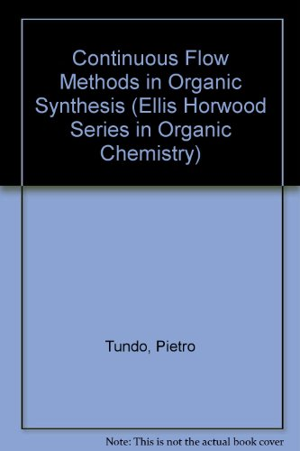 Continuous Flow Methods In Organic Synthesis