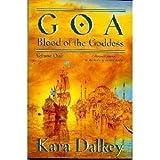 Goa (Blood of the Goddess/Kara Dalkey, 1)