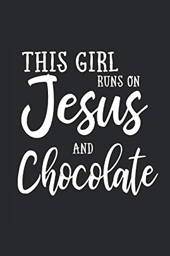 This Girl Runs On Jesus And Chocolate: Journal, Notebook by N. D.