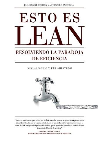 Esto es lean: Resolviendo la paradoja de eficiencia (Spanish Edition)