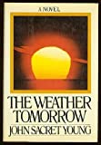 The weather tomorrow by John Sacret Young (1981-05-03)