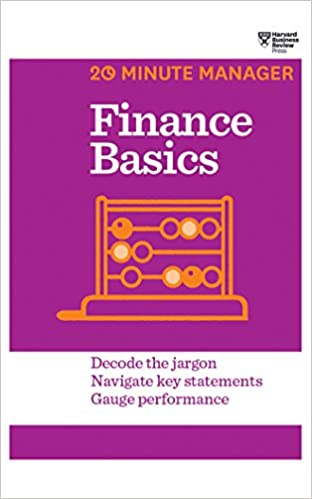 Finance basics : decode the jargon, navigate key statements, gauge performance.